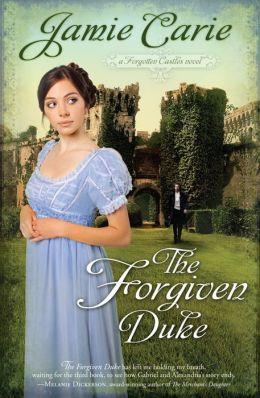 The Forgiven Duke (Forgotten Castles Series #2)