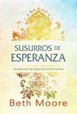 Book Cover Image. Title: Susurros de esperanza:  Diez semanas de oraci�n devocional, Author: Beth Moore