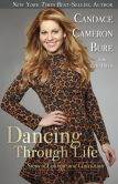 Book Cover Image. Title: Dancing Through Life:  Steps of Courage and Conviction, Author: Candace Cameron Bure