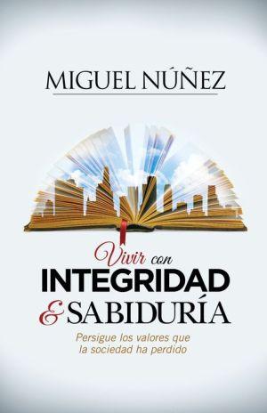Integridad y Sabiduria: En busqueda de los valores que la sociedad ha perdido