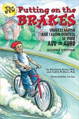 Putting on the Brakes: Understanding and Taking Control of Your ADD and ADHD