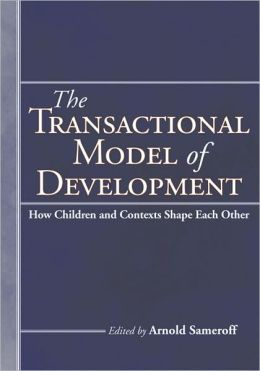 The Transactional Model of Development: How Children and Contexts Shape Each Other