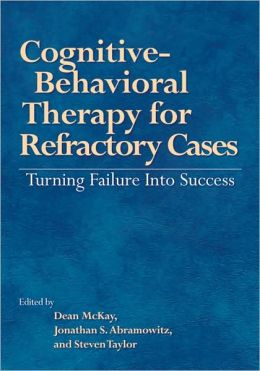 Cognitive-Behavioral Therapy for Refractory Cases: Turning Failure into Success