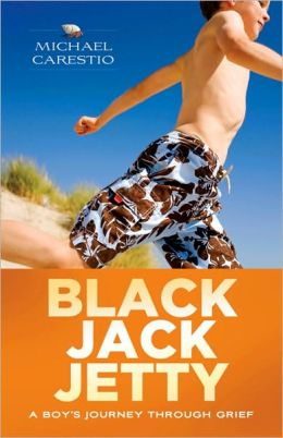 Black Jack Jetty: A Boy's Journey Through Grief