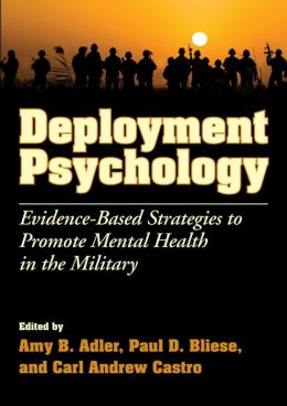 Deployment Psychology: Evidence-Based Strategies to Promote Mental Health in the Military