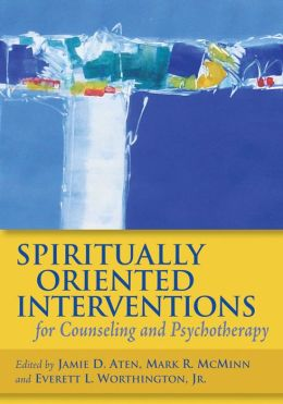 Spiritually Oriented Interventions for Counseling and Psychology