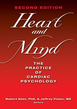 Heart and Mind: The Practice of Cardiac Psychology