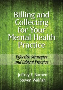 Billing and Collecting for Your Mental Health Practice: Effective Strategies and Ethical Practice