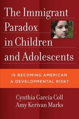 The Immigrant Paradox in Children and Adolescents: Is Becoming American a Developmental Risk?