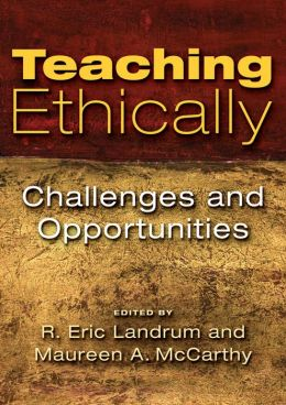 Teaching Ethically: Challenges and Opportunities