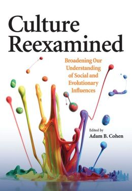 Culture Reexamined: Broadening Our Understanding of Social and Evolutionary Influences