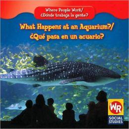 What Happens at an Aquarium? Quipasa en un acuario?