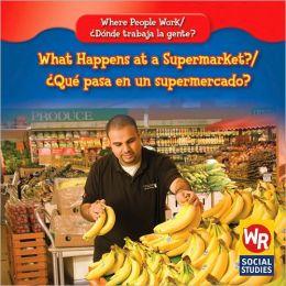 What Happens at a Supermarket?/Que Pasa En Un Supermercado?