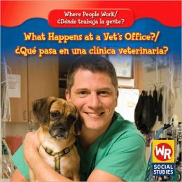 What Happens at a Vet's Office?/Qu' Pasa En Una CL-Nica Veterinaria?