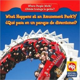 What Happens at an Amusement Park?/Qu' Pasa En Un Parque de Diversiones?