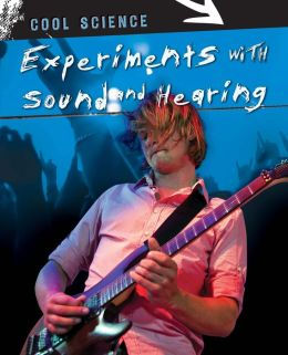 Experiments with Sound and Hearing