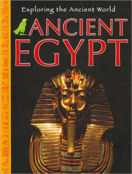 Ancient Egypt (Exploring the Ancient World Series)