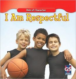 I Am Respectful