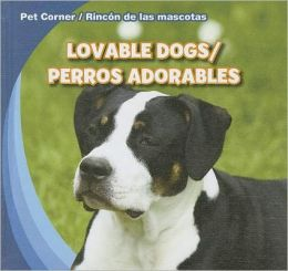 Lovable Dogs / Perros adorables