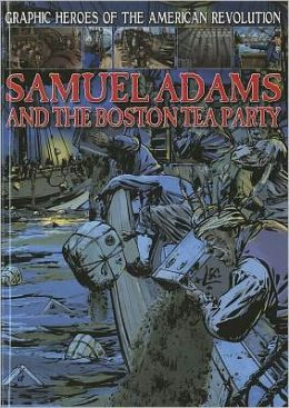 Samuel Adams and the Boston Tea Party