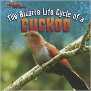 The Bizarre Life Cycle of a Cuckoo