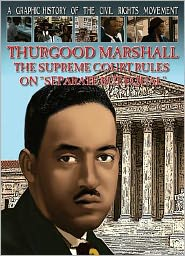 Thurgood Marshall: The Supreme Court Rules on ''Separate but Equal''