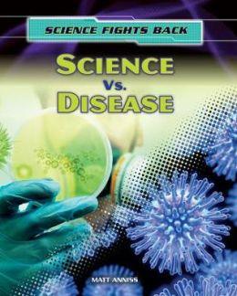 Science vs. Disease