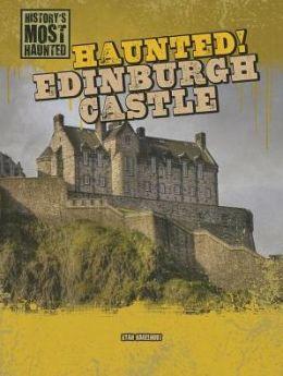 Haunted! Edinburgh Castle
