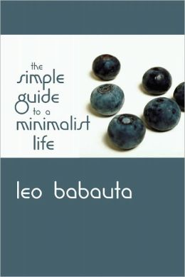 The simple guide to a minimalist life by leo babauta for Simple guide to a minimalist life