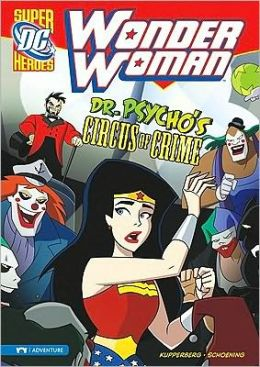 Wonder Woman: Dr. Psycho's Circus of Crime
