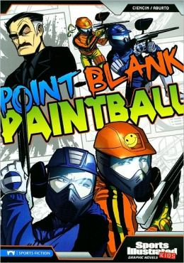 Point-Blank Paintball (Sports Illustrated Kids Graphic Novels Series)