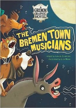 Bremen Town Musicians, The: A Grimm Graphic Novel