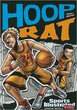 Hoop Rat (Sports Illustrated Kids Graphic Novels Series)