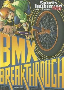BMX Breakthrough (Sports Illustrated Kids Graphic Novels Series)