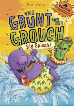Big Splash! (The Grunt and The Grouch Series)