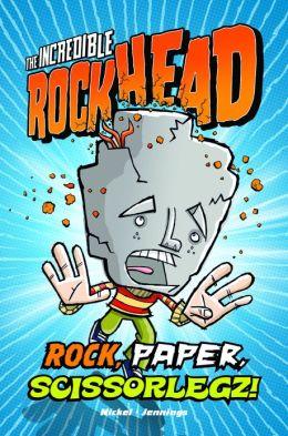 The Incredible Rockhead: Rock, Paper, Scissorlegz!