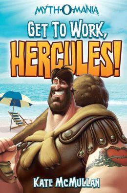 Get to Work, Hercules!