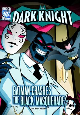 The Dark Knight:Batman Crashes the Black Masquerade
