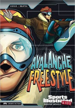 Avalanche Freestyle (Sports Illustrated Kids Graphic Novels Series)
