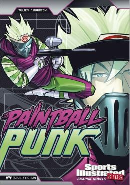 Paintball Punk (Sports Illustrated Kids Graphic Novels Series)