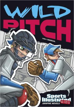 Wild Pitch (Sports Illustrated Kids Graphic Novels Series)