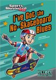Book Cover Image. Title: I've Got the No-Skateboard Blues, Author: Anita Yasuda
