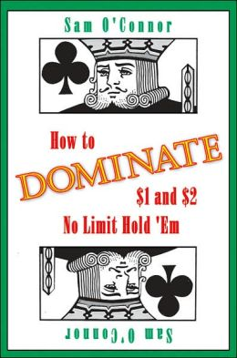 How To Dominate $1 And $2 No Limit Hold 'Em