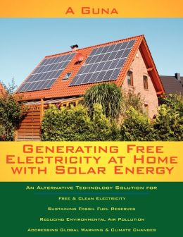 Generating Free Electricity at Home with Solar Energy