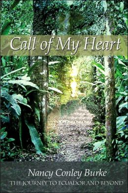 Call of My Heart: The Journey to Ecuador and Beyond