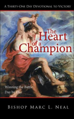 The Heart of a Champion: Winning the Battle Day by Day