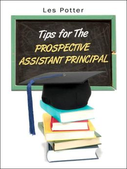 Tips for the Prospective Assistant Principal