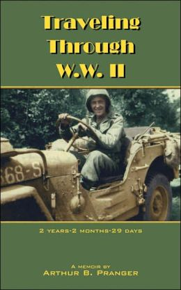 Traveling Through W. W. Ii: 2 Years-2 Months-29 Days