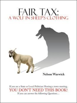 Fair Tax: A Wolf in Sheep's Clothing