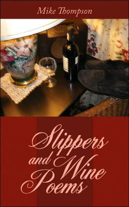 Slippers and Wine Poems